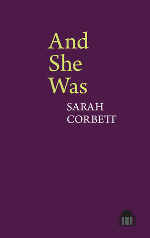 And She Was by Sarah Corbett