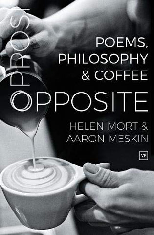 Opposite: Poems, Philosophy and Coffee by Helen Mort and Aaron Meskin