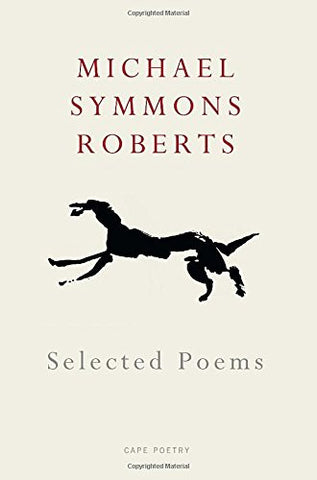 Selected Poems by Michael Symmons Roberts