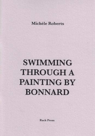 Swimming Through a Painting by Bonnard, by Michèle	Roberts
