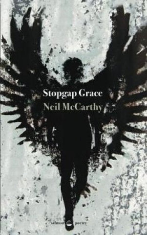 Stopgap Grace by Neil McCarthy