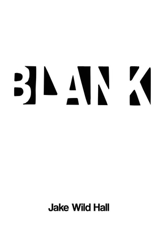 Blank by Jake Wild Hall