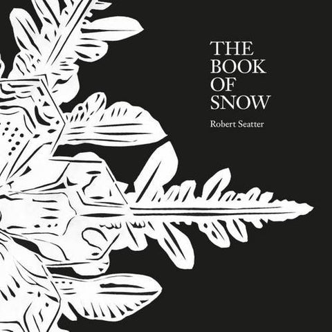 The Book of Snow by Robert Seatter