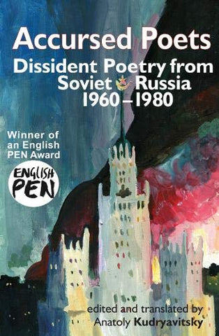 Accursed Poets: Dissident Poetry from Soviet Russia 1960-1980