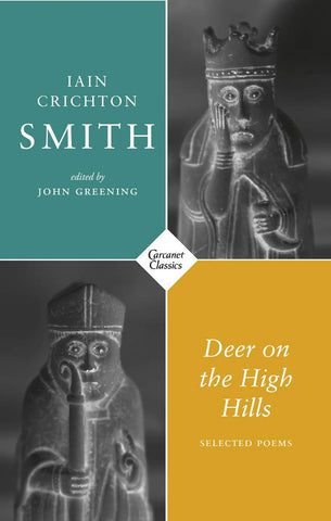 Deer on the High Hills: Selected Poems by Ian Crichton Smith, ed. By John Greening PRE-ORDER