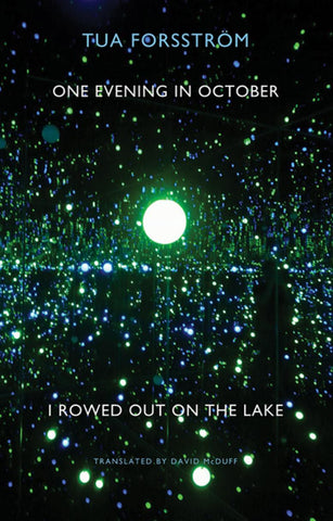 One Evening in October I Rowed Out On the Lake by Tua Forsström, translated by David McDuff