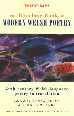 The Bloodaxe Book of Modern Welsh Poetry. 20th-century Welsh-language poetry in translation.