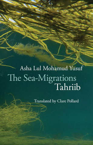 The Sea-Migrations: Tahriib by Asha Lul Mohamud Yusuf