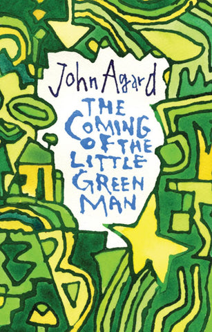 The Coming of the Little Green Man by John Agard <br><b> PBS Winter Special Commendation 2018 </b>