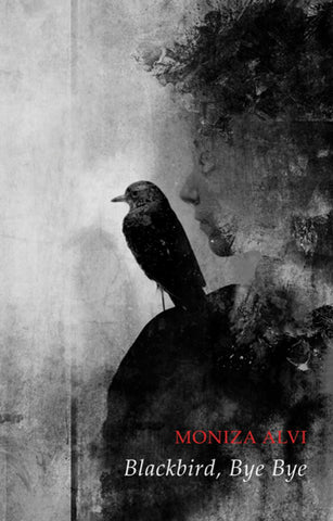 Blackbird, Bye Bye by Moniza Alvi