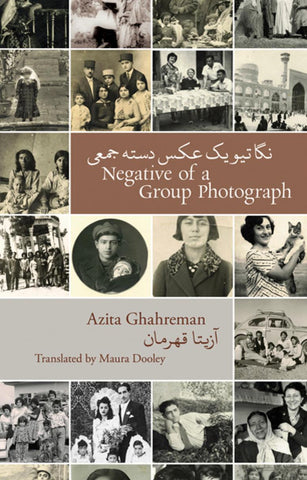 Negative of a Group Photograph by Azita Ghahreman, trans. by Maura Dooley & Elhum Shakerifar