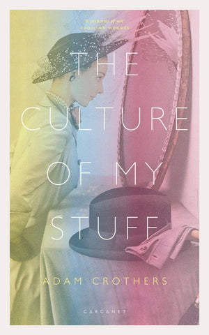 The Culture of my Stuff by Adam Crothers