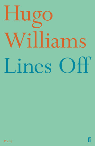 Lines Off by Hugo Williams