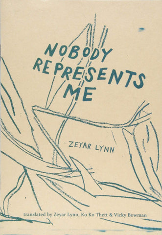 Nobody Represents Me by Zeyar Lynn