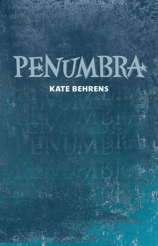Penumbra by Kate Behrens