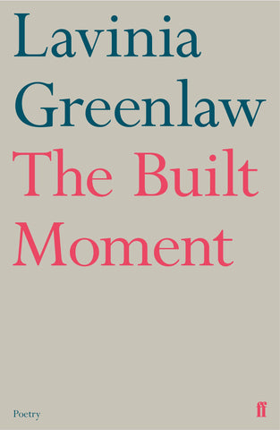 The Built Moment by Lavinia Greenlaw