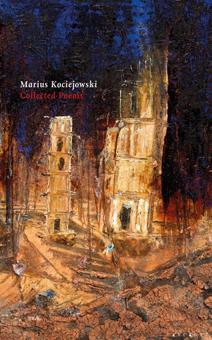 Collected Poems by Marius Kociejowski