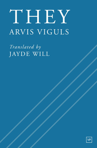 They by Arvis Viguls, trans. by Jayde Will