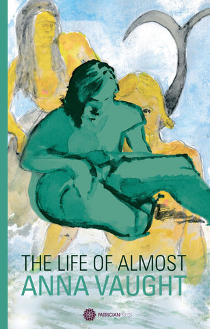 The Life of Almost by Anna Vaught