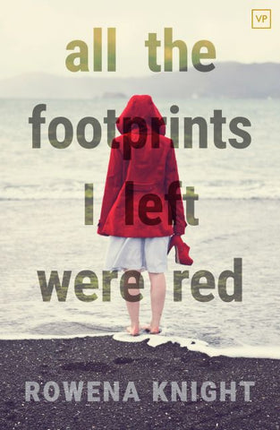 All the Footprints I Left Were Red by Rowena Knight