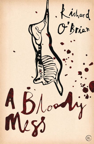 A Bloody Mess by Richard O'Brien