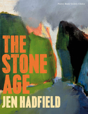 The Stone Age by Jen Hadfield PRE-ORDER  PBS Choice Spring 2021