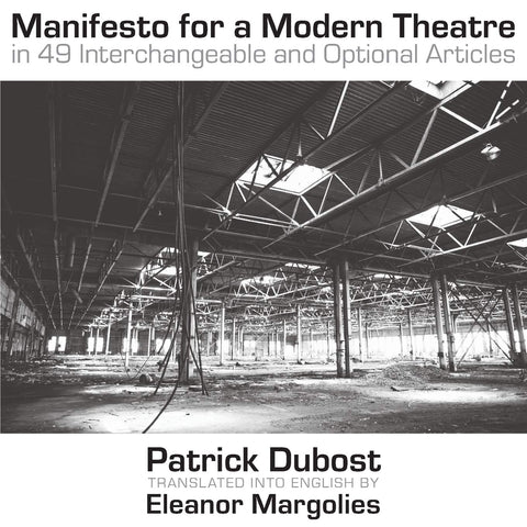 Manifesto for a Modern Theatre by Patrick Dubost, trans. Eleanor Margolies