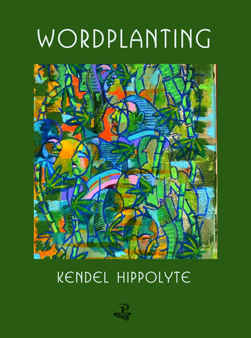 Wordplanting by Kendel Hippolyte