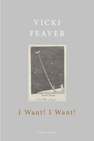 I Want! I Want! by Vicki Feaver