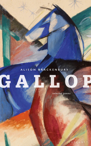 Gallop: Selected Poems by Alison Brackenbury