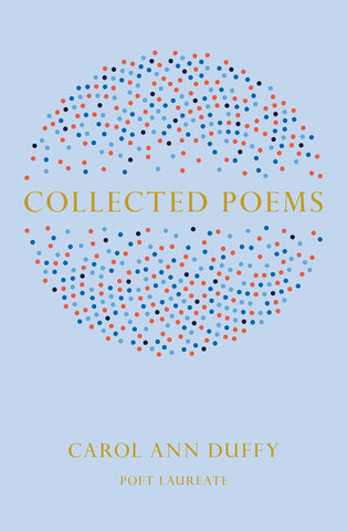 Collected Poems by Carol Ann Duffy (Hardback)