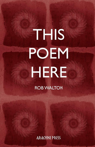 This Poem Here by Rob Walton