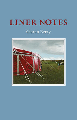 Liner Notes by Ciaran Berry