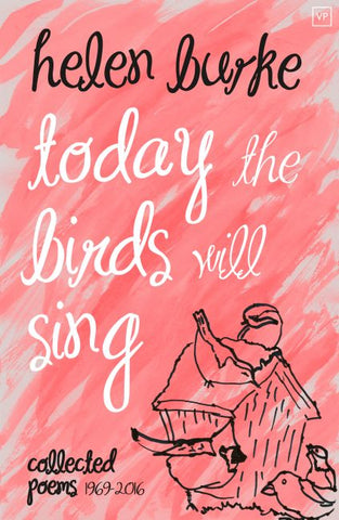 Today the Birds Will Sing by Helen Burke, edited by Jamie McGarry