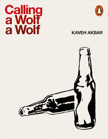 Calling a Wolf a Wolf by Kaveh Akbar PBS Recommendation Spring 2018