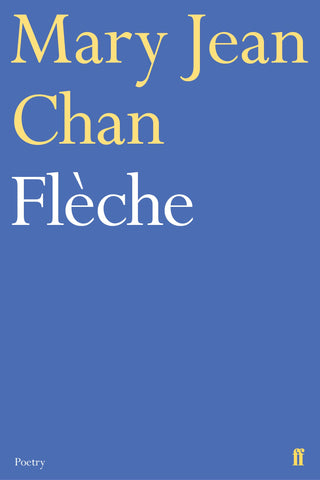 Flèche by Mary Jean Chan <br><b>PBS Autumn Recommendation 2019</b>