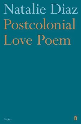 Postcolonial Love Poem by Natalie Diaz PBS Summer Recommendation 2020