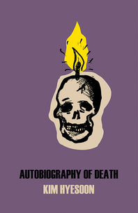 Autobiography of Death by Kim Hyesoon translated by Don Mee Choi