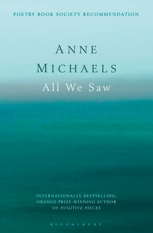 All We Saw by Anne Michaels <b> PBS Recommendation Winter 2017 </b>