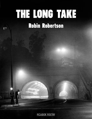 The Long Take by Robin Robertson <b> PBS Recommendation Spring 2018 </b>
