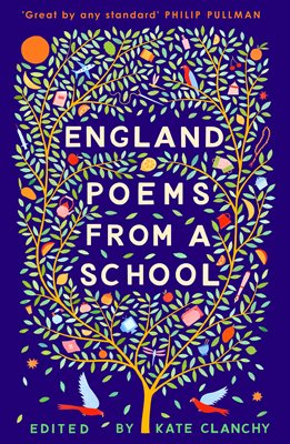 England:  Poems from a School, edited by Kate Clanchy