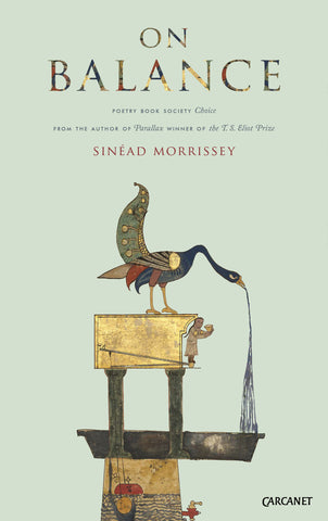 On Balance by Sinead Morrissey <b>Summer Choice</b>