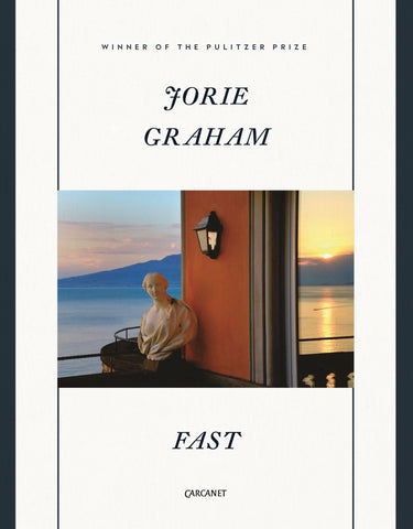 Fast by Jorie Graham <b> Summer recommendation </b>