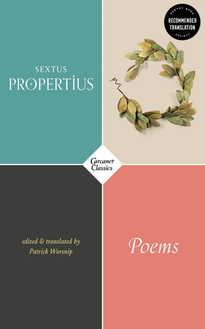 Poems by Sextus Propertius, Trans. by Patrick Worsnip <br><b>PBS Autumn 2018 Recommended Translation</b>