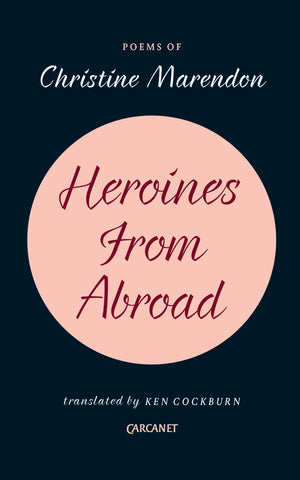Heroines from Abroad by Christine Marendon, transl. by Ken Cockburn