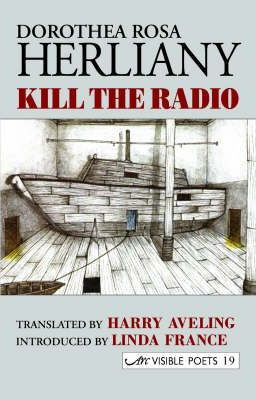 Kill The Radio by Dorothea Rosa Herliany
