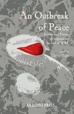 An Outbreak of Peace: Stories and Poems in response to the End of WWI