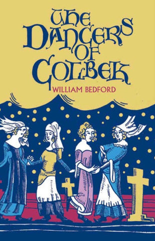 The Dancers of Colbek by William Bedford