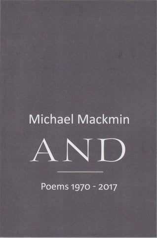 AND (Poems 1920-2017) by Michael Mackmin