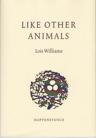 Like Other Animals by Lois Williams